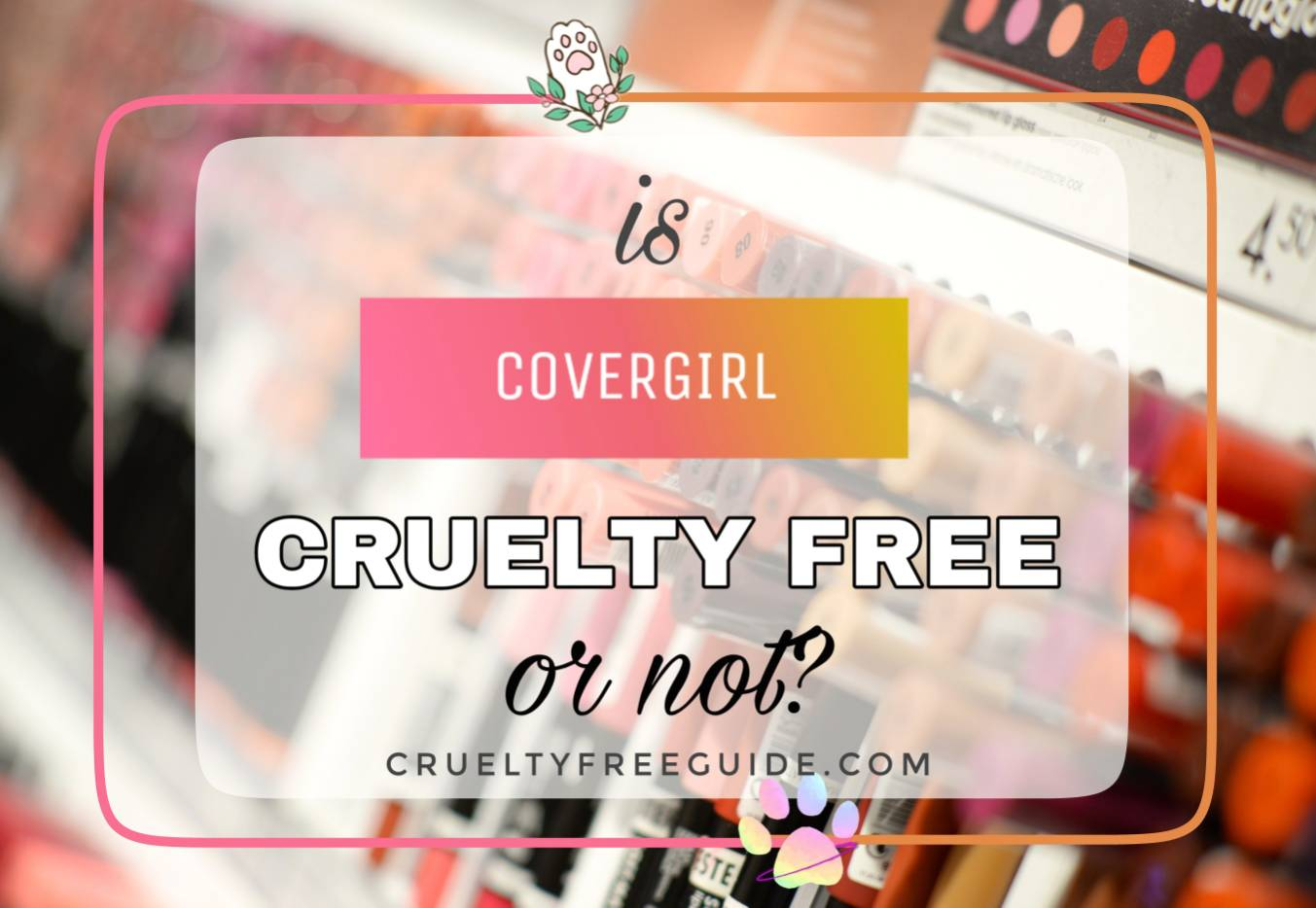 Covergirl Cruelty free or not